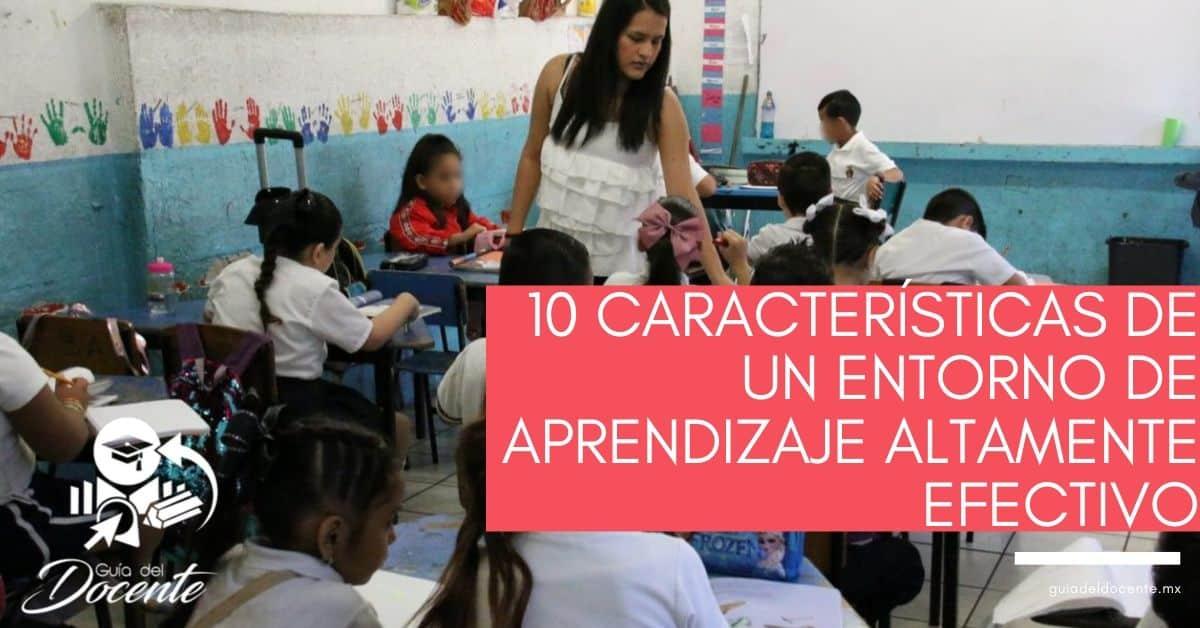 10 características de un entorno de aprendizaje altamente efectivo