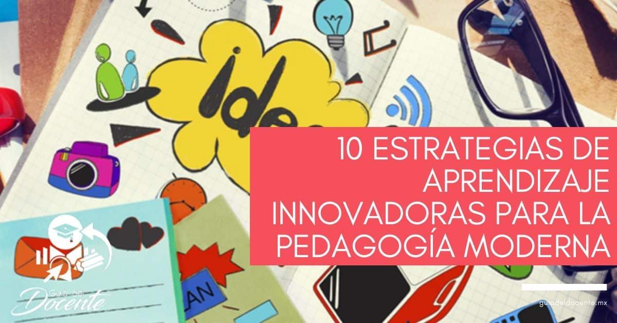 10 estrategias de aprendizaje innovadoras para la pedagogía moderna