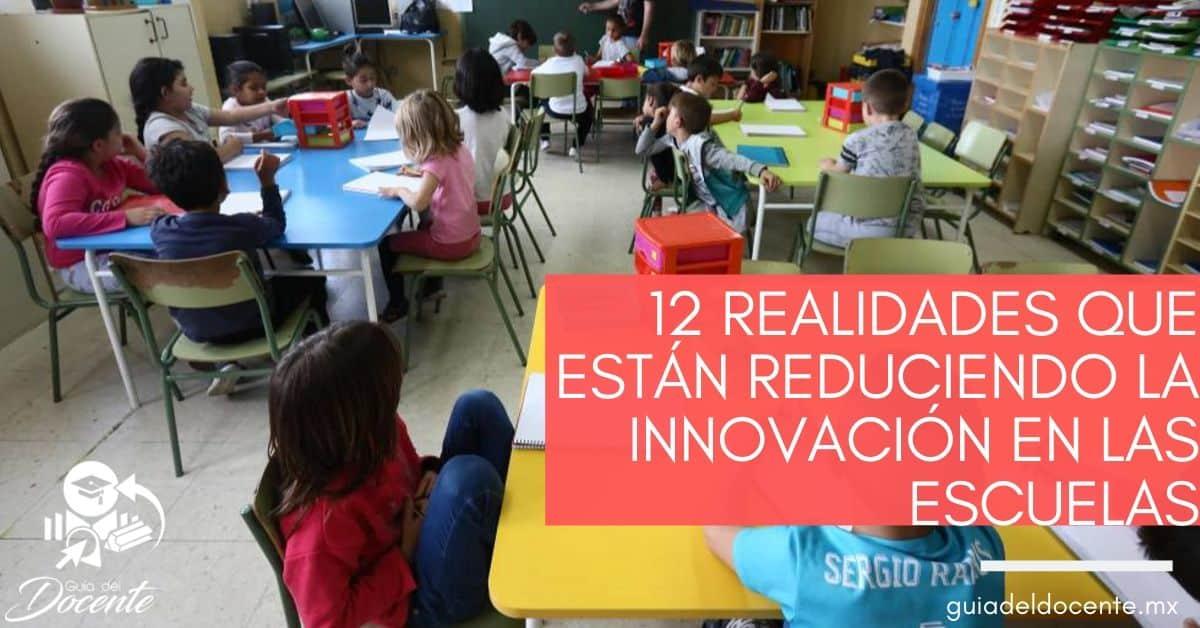12 realidades que están reduciendo la innovación en las escuelas