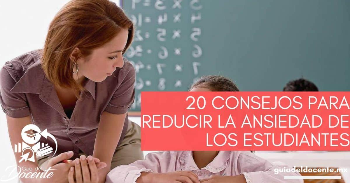 20 consejos para reducir la ansiedad de los estudiantes