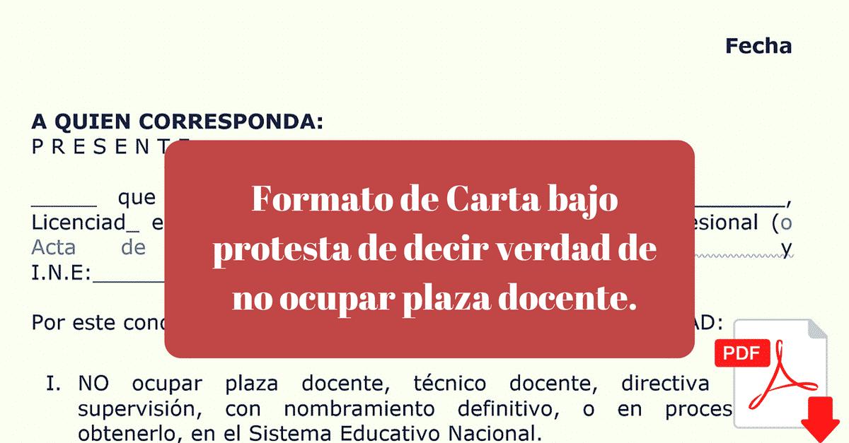Carta bajo protesta de decir verdad de no ocupar plaza docente.