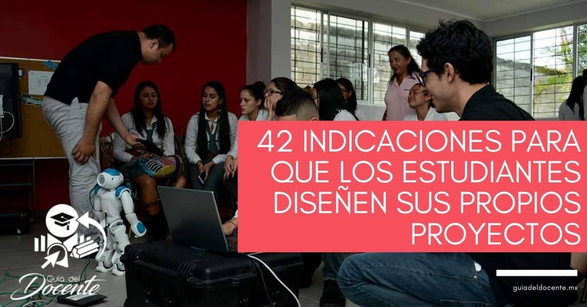 42 indicaciones para que los estudiantes diseñen sus propios proyectos