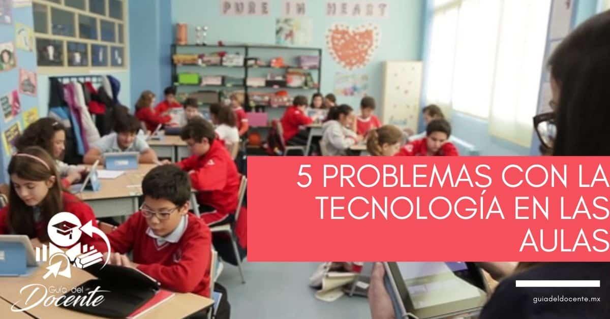 5 problemas con la tecnología en las aulas
