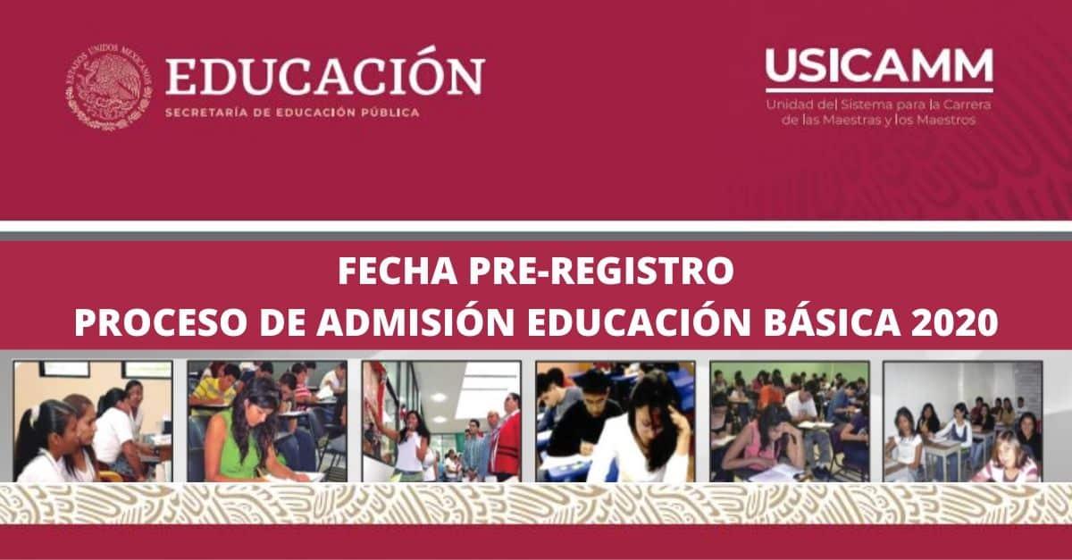 Fecha Pre-registro Proceso de Admisión Educación Básica 2020