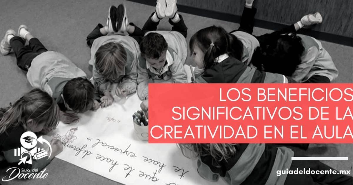 Los beneficios significativos de la creatividad en el aula