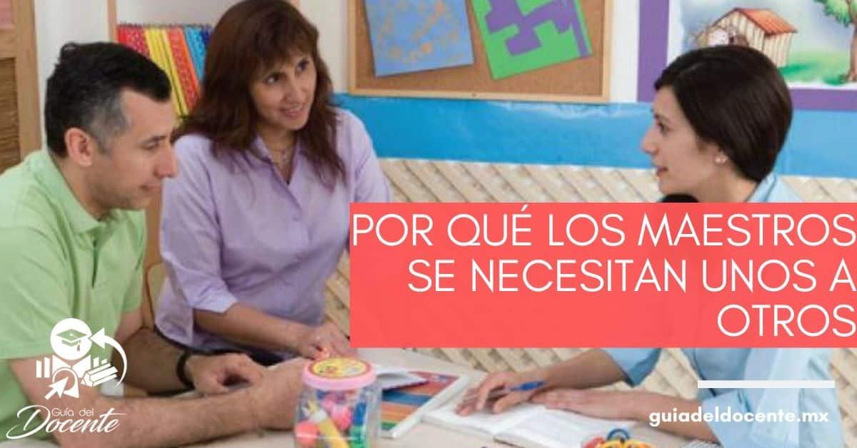 Por qué los maestros se necesitan unos a otros