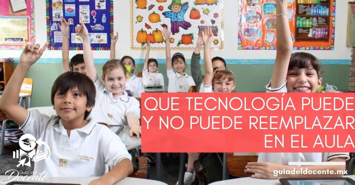 Qué tecnología puede y no puede reemplazar en el aula
