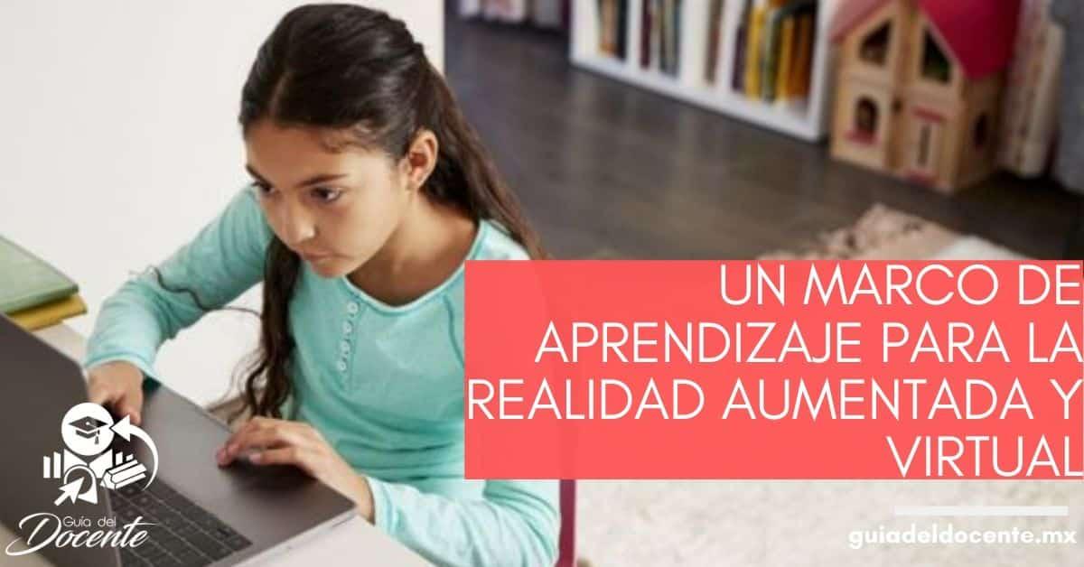 Un marco de aprendizaje para la realidad aumentada y virtual