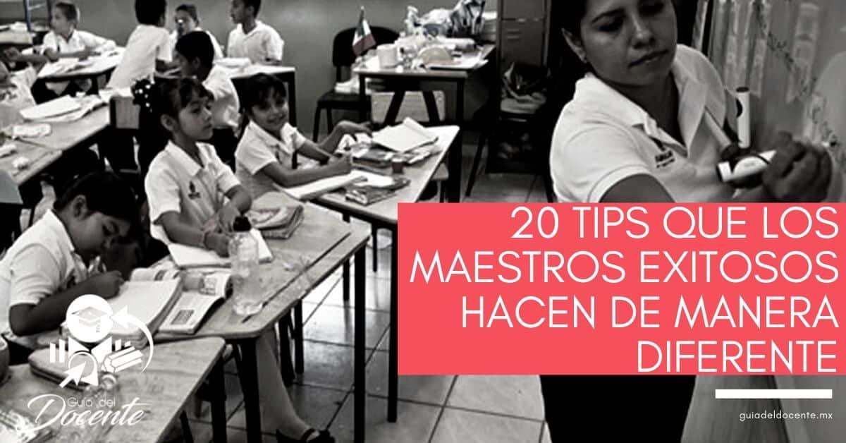 20 Tips que los maestros exitosos hacen de manera diferente